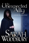 The Unexpected Ally (Gareth and Gwen Medieval Mysteries #8)