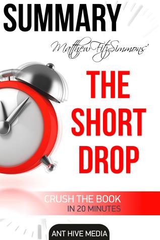 Matthew FitzSimmons' The Short Drop Summary