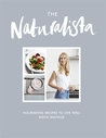 The Naturalista: Recipes for a healthier, happier life