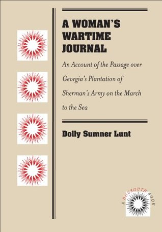 a-woman-s-wartime-journal-an-account-of-the-passage-over-georgia-s-plantation-of-sherman-s-army-on-the-march-to-the-sea-as-recorded-in-the-diary-of-dolly-lunt-mrs-thomas-burge-docsouth-book