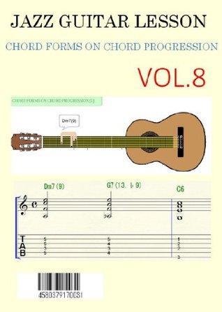 INTRODUCTION JAZZ GUITAR CHORD PROGRESSION VOL.8 (JAZZ GUITAR CHORD FORMS ON CHORD PROGRESSION Book 9)