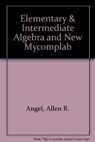 Elementary & Intermediate Algebra and NEW MyCompLab (4th Edition)