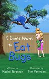 I Don't Want to Eat Bugs (Lisbon's Misadventures Book 1)