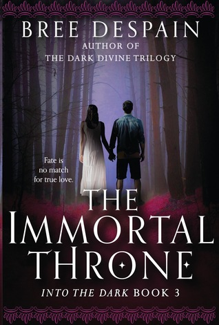 The Immortal Throne by Bree Despain / Into the dark