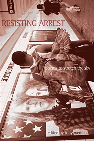Resisting Arrest: Poems to Stretch the Sky