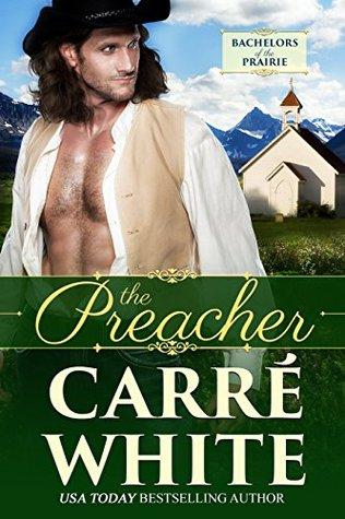 The Preacher (Bachelors of the Prairie Book 3)