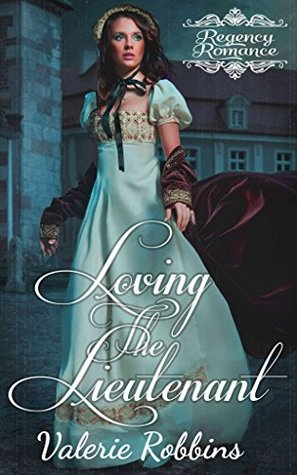 Loving the Lieutenant: Regency Romance