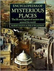 encyclopedia-of-mysterious-places-the-life-and-legends-of-ancient-sites-around-the-world