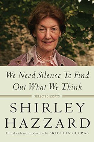 We Need Silence to Find Out What We Think: Selected Essays