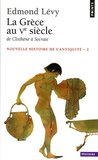 Nouvelle Histoire de l'Antiquité : Tome 2, La Grèce au Ve Siècle. De Clisthène à Socrate