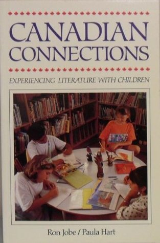 Canadian Connections: Experiencing Literature with Children