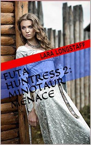 Futa Huntress 2: Minotaur Menace: (Erotic Fantasy Adventure, Minotaur, Futa on Female)