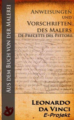 Anweisungen und Vorschriften des Malers - De Precetti del Pittore. [Nach dem Codex vaticanus (Urbinas) 1270 mit 19 Zeichnungen]