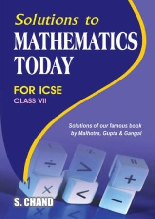 Solution to Mathematics Today for Class 7 by S K  Gupta