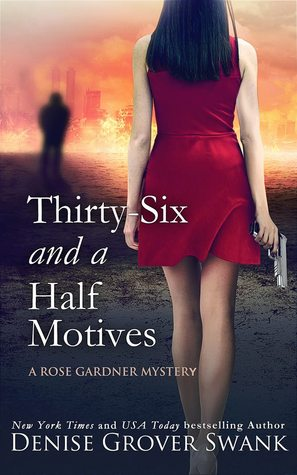 Thirty-Six and a Half Motives (Rose Gardner Mystery, #9)