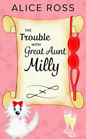 The Trouble with Great Aunt Milly: A fun, feel good, summer romance