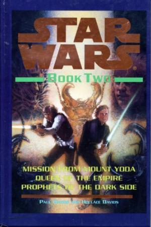 Star Wars, Book Two: Mission from Mount Yoda; Queen of the Empire; Prophets of the Dark Side