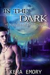 In The Dark: A Novella of the Undying