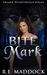 Bite Mark by R.E. Maddock