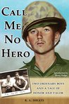 Call Me No Hero: Two Ordinary Boys and a Tale of Honor and Valor
