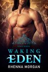Waking Eden (Eden, #3)