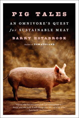 An Omnivore's Quest for Sustainable Meat - Barry Estabrook