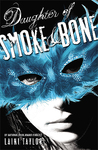 Daughter of Smoke & Bone (Daughter of Smoke & Bone, #1) by Laini Taylor