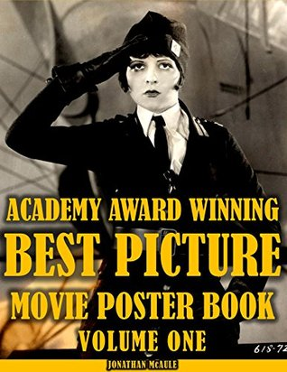 ACADEMY AWARD WINNING BEST PICTURE MOVIE POSTER BOOK, VOL. 1: Movie Posters, Lobby Cards, Programs, Movie Stills, Photos and More! (ACADEMY AWARD WINNING BEST PICTURE MOVIE POSTER BOOKS)