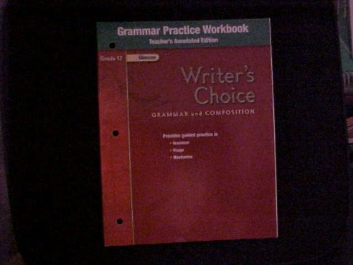 Grammar Practice Workbook Grade 12 Teacher's Annotated Edition Writer's Choice