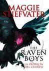 La profecía del cuervo by Maggie Stiefvater