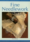 Fine Needlework (Heirloom Crafts)
