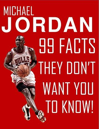 MICHEAL JORDAN - 99 FACTS THEY DON'T WANT YOU TO KNOW!