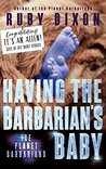 Having the Barbarian's Baby by Ruby Dixon