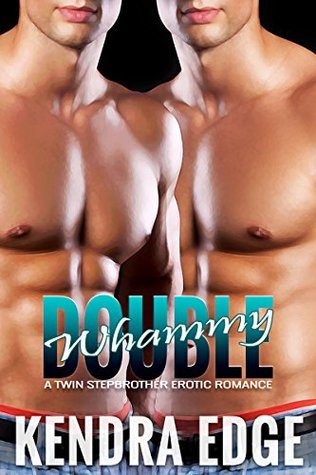 Double Whammy: A Twin Stepbrother Erotic Romance