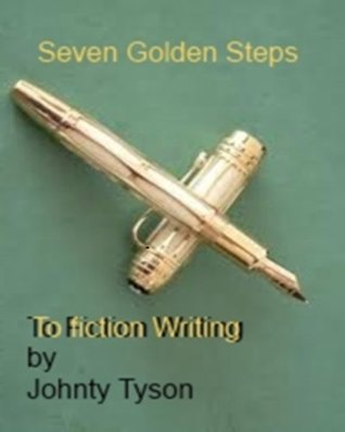 Seven Golden Steps to Fiction Writing