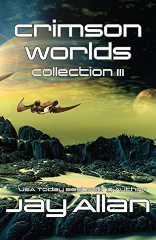 Crimson Worlds Collection III by Jay Allan