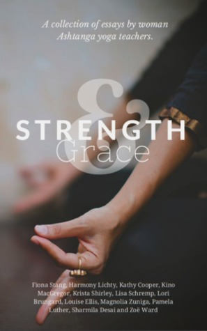 strength grace a collection of essays by women of ashtanga yoga  29864498