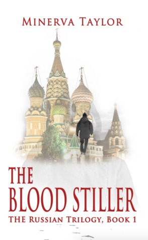 The Blood Stiller (Russian Trilogy, #1)
