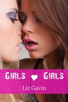 Girls Love Girls by Liz Gavin