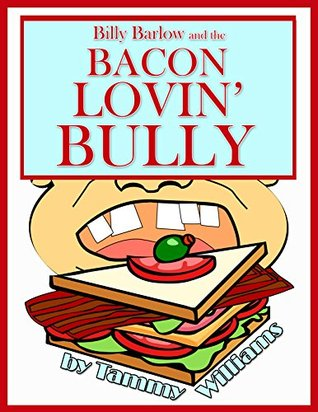 billy-barlow-and-the-bacon-lovin-bully-billy-barlow-series-book-2