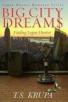 Big City Dreams: Finding Logan Hunter (Logan Hunter Romance Series Book 1)