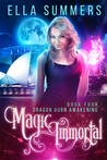 Magic Immortal (Dragon Born Awakening, #3)
