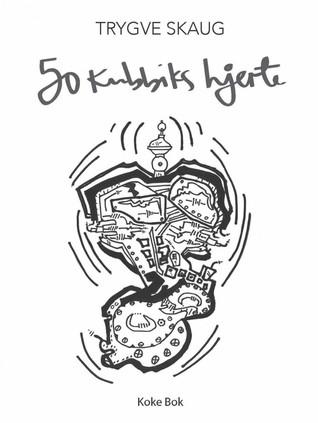 50-kubikks hjerte by Trygve Skaug