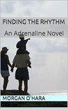 Finding the Rhythm: An Adrenaline Novel