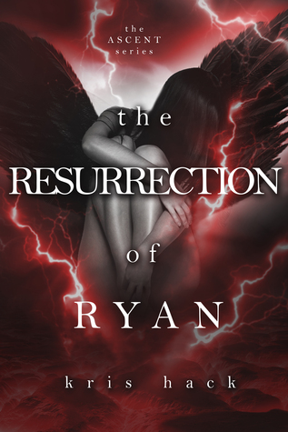 The Resurrection of Ryan (Ascent #3)