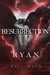 The Resurrection of Ryan