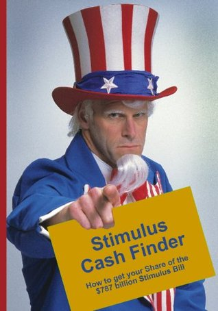 Stimulus Cash Finder: How to get your Share of the $787 Billion Stimulus Bill