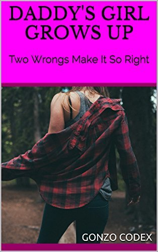Daddy's Girl Grows Up: Two Wrongs Make It So Right