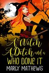A Witch A Ditch and a Who Done It
