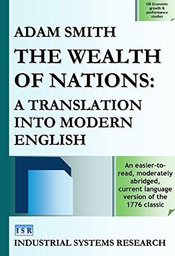 The Wealth of Nations: A Translation into Modern English (ISR Economic growth & performance studies Book 7)